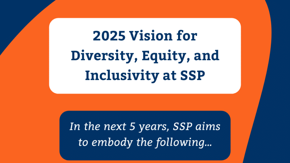 2025 Vision for Diversity, Equity, and Inclusivity at SSP